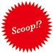 scoop!?